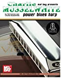 Charlie Musselwhite: Power Blues Harp