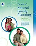 The Art of Natural Family Planning Transitions Student Guide, The Couple to Couple League, 0926412000