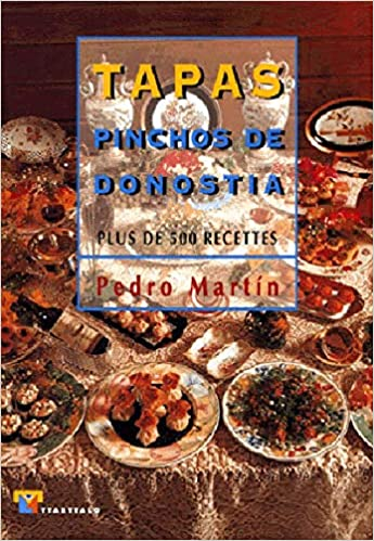 Tapas pinchos de Donostia francés . Plus de 500 recetes Cocina: Amazon.es: Martin Vila, Pedro, Luma: Libros