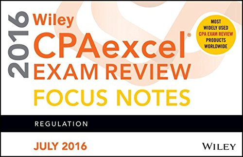 Wiley CPAexcel Exam Review July 2016 Focus Notes: Regulation