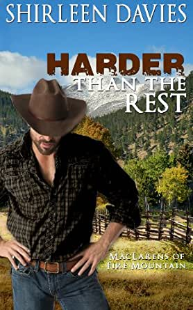 Harder Than The Rest (MacLarens of Fire Mountain Book 3