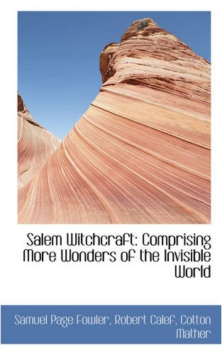 Read Online Salem Witchcraft: Comprising More Wonders of the Invisible World pdf epub