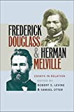 Frederick Douglass and Herman Melville: Essays in Relation