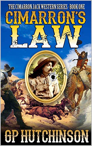 Cimarron's Law: A Brand New Western Adventure From The Author of