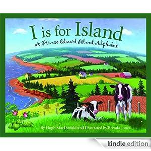 I is for Island: A Prince Edward Island Alphabet (Discover Canada Province Province)