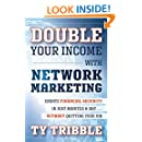 Double Your Income with Network Marketing: Create Financial Security in Just Minutes a DayÂwithout Quitting Your Job