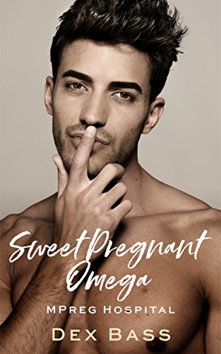 Sweet Pregnant Omega (MPreg Hospital Book 2)