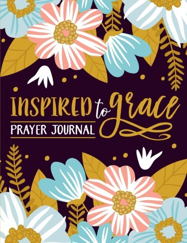 Inspired To Grace Prayer Journal: Coloring Edition: 3-Month Christian Journal