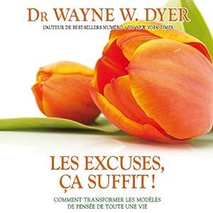 Les excuses, ça suffit ! | Livre audio