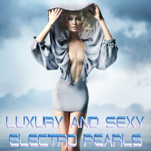 Luxury and sexy electro pearls just the best electro for Best house tunes