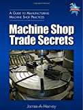 img - for Machine Shop Trade Secrets by James Harvey (2005-12-15) book / textbook / text book