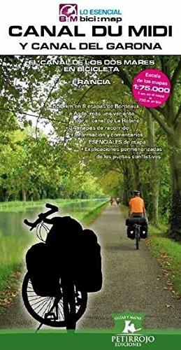 Canal du Midi y Canal del Garona: El Canal de los Dos Mares en Bicicleta (Bici:map) Tapa blanda – 1 mar 2016 Valeria Horvath Mardones Bernard Datcharry Petirrojo Ediciones 8494095277