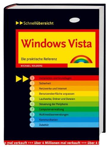 Windows Vista - für alle Versionen!: Die praktische Referenz (Schnellübersichten) Taschenbuch – 1. Juni 2007 Michael Kolberg Markt+Technik Verlag 3827242290 Benutzeroberflächen