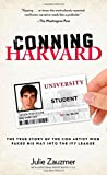 img - for Conning Harvard: The True Story Of The Con Artist Who Faked His Way Into The Ivy League book / textbook / text book