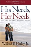 His Needs, Her Needs Participant's Guide, Willard F. Jr. Harley, 0800721004