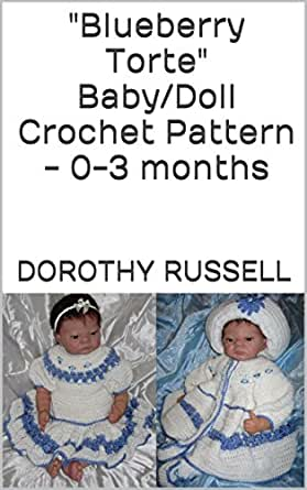 """Blueberry Torte"""" Baby/Doll Crochet Pattern - 0-3 months - Kindle"""