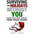 Surviving the Holidays Without You: Navigating Grief During Special Seasons (Good Grief Series Book 1)