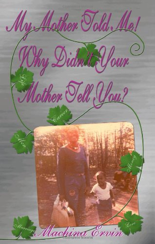 My Mother Told Me! Why Didn't Your Mother Tell You? PDF
