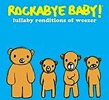 Rockabye Baby! Lullaby Renditions of Weezer