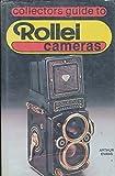 Collector's Guide to Rollei Cameras, Arthur Evans, 0931838061