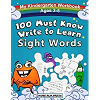 My 100 Must Know Learn to Write Sight Words Kindergarten Workbook Ages 3-5: Top 100 High-Frequency Words for Preschoolers and Kindergarteners