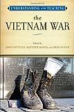 img - for Understanding and Teaching the Vietnam War (The Harvey Goldberg Series) book / textbook / text book