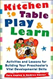 Kitchen Table Play and Learn, Tara Copley and Andrea Custer, 0071460160