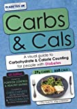 Carbs & Cals: A Visual Guide to Carbohydrate Counting & Calorie Counting for People with Diabetes