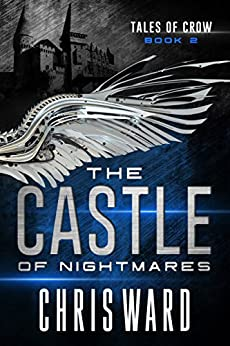 The Castle of Nightmares (Tales of Crow #2) by [Ward, Chris]