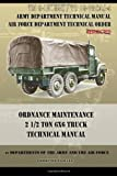 Ordnance Maintenance 2 1/2 Ton 6x6 Truck Technical Manual, Departments Of The Army And The Air Forc, 1940453186