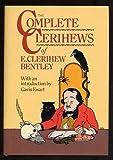 The Complete Clerihews of E. Clerihew Bentley, E. Clerihew Bentley, 0192129783