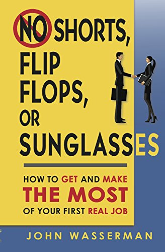 No Shorts, Flip Flops, or Sunglasses: How to Get and Make the Most of Your First Real - Sunglasses How To Make