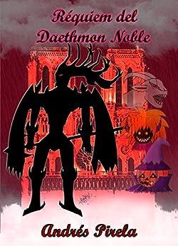 Réquiem del Daethmon Noble (Spanish Edition) by [Pirela, Andrés]