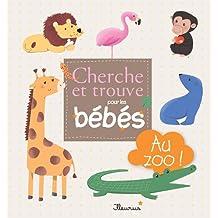 Au zoo ! (Cherche et trouve pour les bébés) (French Edition)