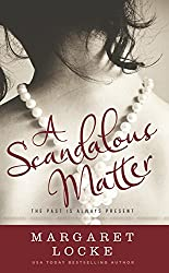 A Scandalous Matter: A Regency to Modern Day Time Travel Romance (Magic of Love Book 3)