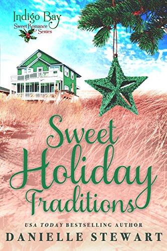 Sweet Holiday Traditions (Indigo Bay Sweet Romance Series)