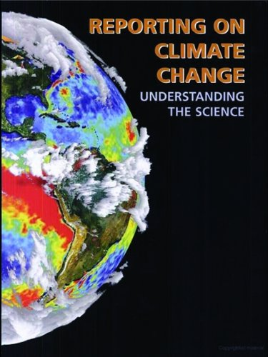 Reporting on Climate Change: Understanding The Science, 4th (Environmental Law Institute) by Brand: Environmental Law Institute