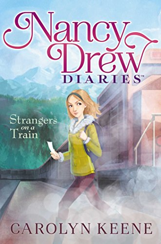 Strangers on a Train (Nancy Drew Diaries Book 2) ()