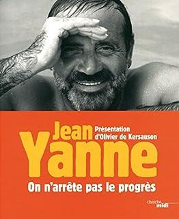 On n'arrête pas le progrès, Yanne, Jean