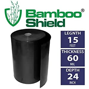 Bamboo Shield- 15 foot long x 24 inch x 60 mil bamboo root barrier/water barrier