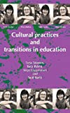 Cultural Practices and Transitions in Education, , 1872767532