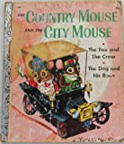 The Country Mouse and the City Mouse (A Little Golden Book)