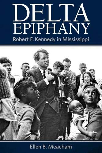 Delta Epiphany: Robert F. Kennedy in Mississippi ()