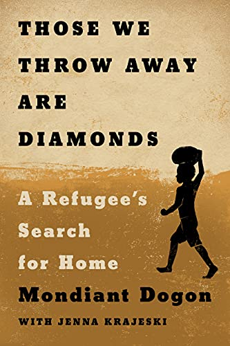 Book Cover: Those We Throw Away Are Diamonds: A Refugee's Search for Home