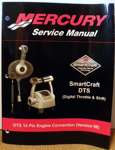 Mercury Service Manual SmartCraft DTS (Digital Throttle & Shift) (DTS 14 Pin Engine Connection, Version 06)
