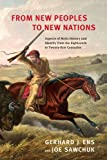 From New Peoples to New Nations: Aspects of Metis History and Identity from the Eighteenth to the Twenty-first Centuries