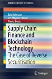 img - for Supply Chain Finance and Blockchain Technology: The Case of Reverse Securitisation (SpringerBriefs in Finance) book / textbook / text book