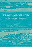 Travel and Geography in the Roman Empire, , 041562018X