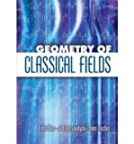 img - for [ Geometry of Classical Fields[ GEOMETRY OF CLASSICAL FIELDS ] By Binz, Ernst ( Author )Jun-30-2006 Paperback book / textbook / text book