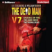 The Dead Man Vol 7: Crucible of Fire, the Dark Need, and the Rising Dead | Mel Odom, Stant Litore, Stella Green, Lee Goldberg, William Rabkin